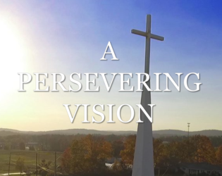A Persevering Vision
