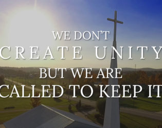 We Don't Create Unity… But We Are Called to Keep it