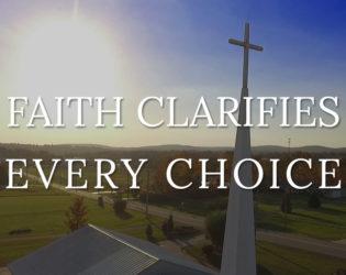 Faith Clarifies Every Choice