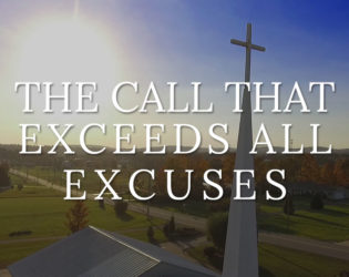 The Call that Exceeds All Excuses